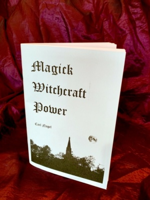 Magick Witchcraft Power by Carl Nagel