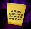 A Black Magician's Secrets of Mind Power by D. V. Matthews