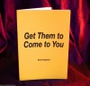 Get Them to Come to You by Elias Raphael