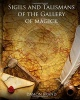 Sigils and Talismans of The Gallery of Magick By Damon Brand