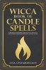 Wicca Book of Candle Spells By Lisa Chamberlain