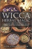 Wicca Herbal Magic: A Beginner's Guide By Lisa Chamberlain