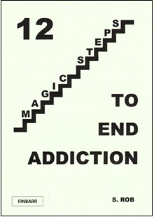 12 Magic Steps To End Addiction By S. Rob