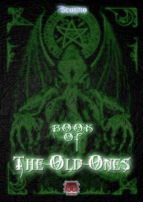 THE BOOK OF THE OLD ONES By Scorpio
