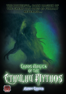 CHAOS MAGIC OF THE CTHULHU MYTHOS By Randy Carter