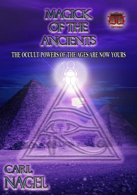 The Magic of the Ancients By Carl Nagel