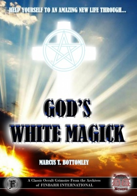 God's White Magick by Marcus T. Bottomley