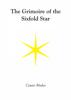 The Grimoire of the SIx Fold Star by Count Abaka