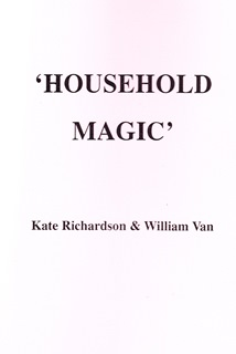 Household Magic by Kate Richardson and William Van