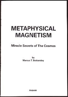 METAPHYSICAL MAGNETISM By Marcus T. Bottomley