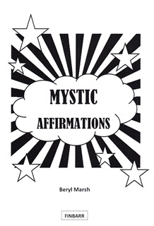 MYSTIC AFFIRMATIONS By Beryl Marsh