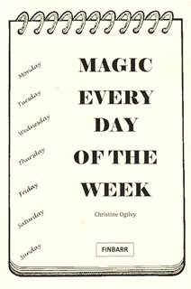 Magic Every Day of the Week by Christine Ogilvy