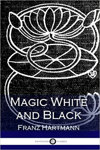 Magic White and Black By Franz Hartmann