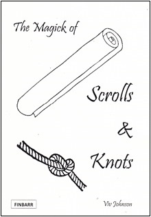 The Magick of Scrolls And Knots By Viv Johnson