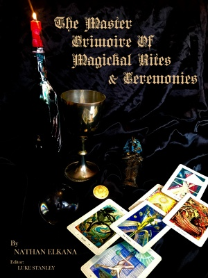 The Master Grimoire of Magickal Rites & Ceremonies