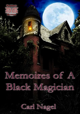 MEMOIRES OF A BLACK MAGICIAN Carl Nagel