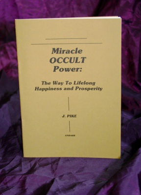 Miracle Occult Power by J. Pike