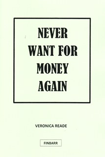 Never Want For Money Again By Veronica Reade