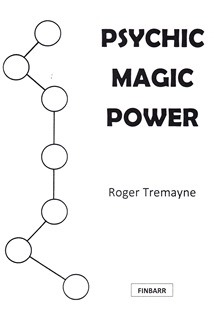 PSYCHIC MAGIC POWER By Roger Tremayne