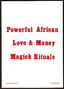 AFRICAN LOVE & MONEY RITUALS by Kam Ottoyo - Dæmonic Dreams Occult
