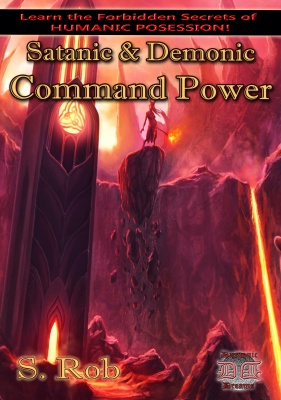 SATANIC & DEMONIC COMMAND POWER BY S. ROB