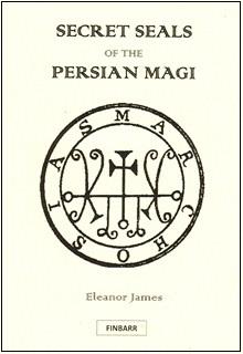 Secret Seals Of The Persian Magi By Eleanor James