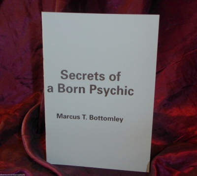 Secrets of a Born Psychic By Marcus T. Bottomley