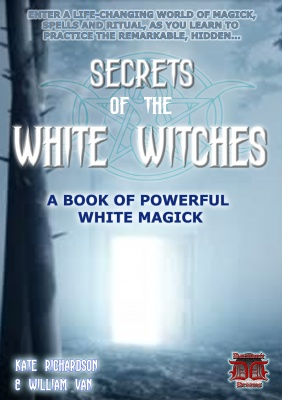 SECRETS OF THE WHITE WITCHES By William Van & Kate Richardson