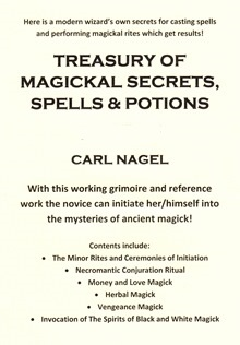 Treasury of Magickal Secrets, Spells & Potions By Carl Nagel