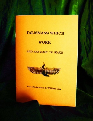 Talismans Which Work! By Kate Richardson & William Van