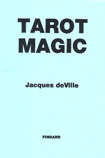Tarot Magick By Jacques DeVille