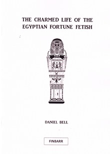 The Charmed Life of The Egyptian Fortune Fetish By Daniel Belle