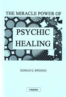 The Miracle Power of Psychic Healing By Donald G. Brookes