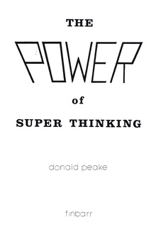 The Power Of Super Thinking By Donald I. Peake