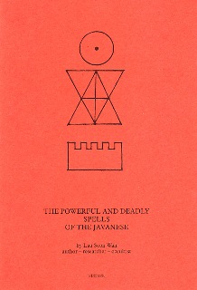 The Powerful & Deadly Spells of the Javanese by Lau Soon Wah