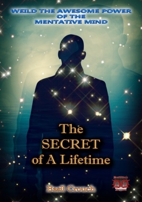 The Secret of a Lifetime By Basil E. Crouch