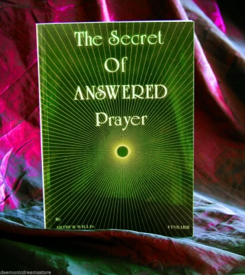 The Secret of Answered Prayer by Arthur Willis