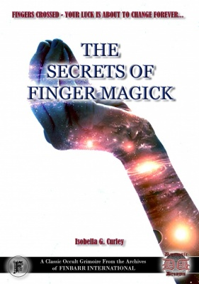 The Secrets of Finger Magic By Isobella G. Curley NEW EDITION