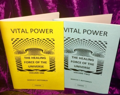 VITAL POWER The Healing Force of The Universe By Marcus T. Bottomley