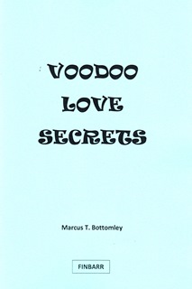 Voodoo Love Secrets By Marcus T. Bottomley