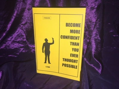 Become More Confident Than You Ever Thought Possible By S. Rob