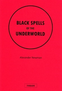 Black Spells of the Underworld by Alexander Newman