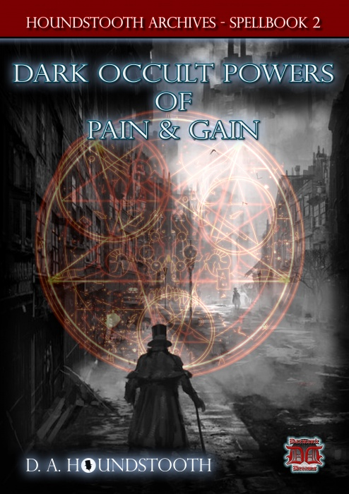Dark Occult Powers of Pain and Gain by D. A. Houndstooth