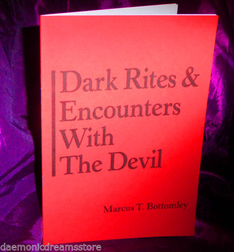 Dark Rites & Encounters With the Devil by Marcus T. Bottomley