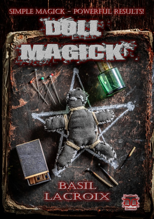 Doll Magick By Basil LeCroix (Basil E. Crouch) NEW EDITION