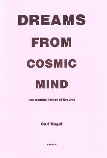 Dreams From Cosmic Mind By Carl Nagel