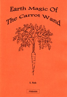 The Earth Magic of the Carrot Wand By S. Rob