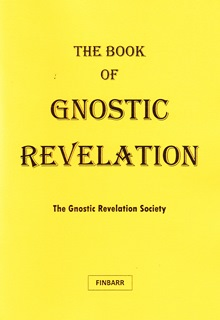 THE BOOK OF GNOSTIC REVELATION By The Gnostic Revelation Society