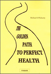The Golden Path to Perfect Health By Michael O'Flaherty