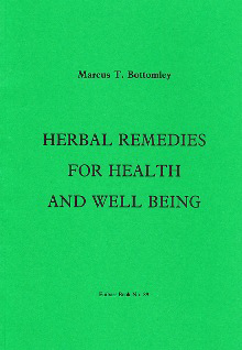 Herbal Remedies For Health and Well-Being By Marcus T. Bottomley